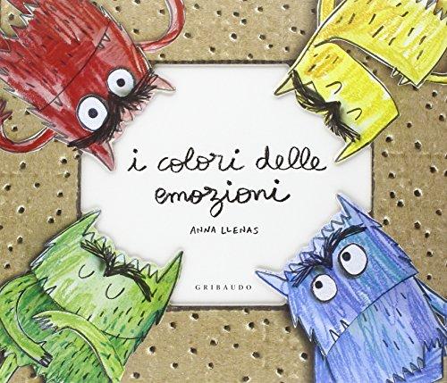 I colori delle emozioni. Ediz. illustrata
