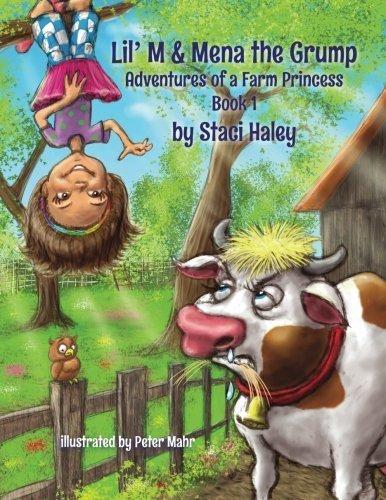 Lil' M & Mena the Grump: Adventures of a Farm Princess (Volume 1) by Staci Haley (2015-11-08)