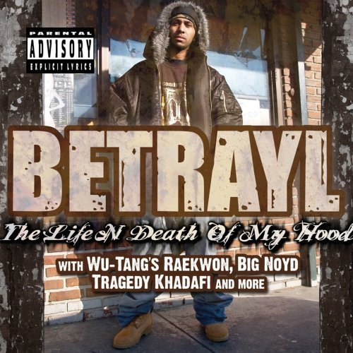 Life & Death of My Hood by BETRAYL (2009-04-07)