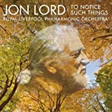Jon Lord : to Notice Such Things