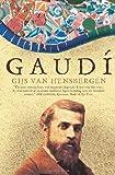 Gaudi: A Biography by Gijs Van Hensbergen (2002-11-04)