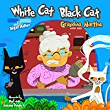 "Children's books: ""WHITE CAT BLACK CAT "":  kids series -4 (kids books ages 2-8 ) (Animal bedtime story preschool picture book)"