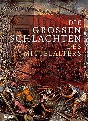 Die großen Schlachten des Mittelalters
