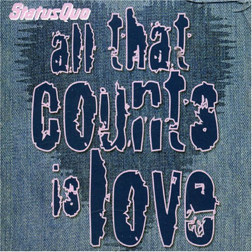 All That Counts Is Love [2 Track CD] By Status Quo (2005-10-31)