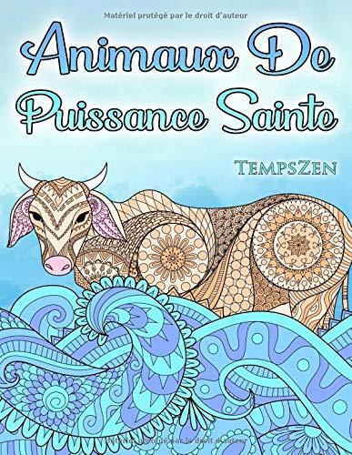 Animaux De Puissance Sainte: Un livre de coloriage pour que les adultes se détendent avec des animaux magnifiques et puissants