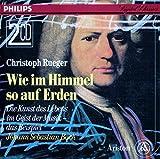 Christoph Rueger WIE IM HIMMEL SO AUF ERDEN - Die Kunst des Lebens im Geist der Musik - das Beispiel J.S. Bach (ARISTON-Doppel-CD von 1992)D von