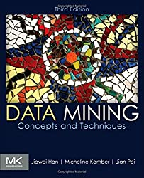 Data Mining: Concepts and Techniques, Third Edition (The Morgan Kaufmann Series in Data Management Systems) by Jiawei Han (2011-07-06)