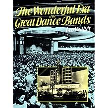The Wonderful Era Of The Great Dance Bands (Da Capo Paperback)