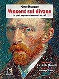Vincent sul divano. Si può sopravvivere all'arte?