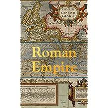 Roman Empire: Historical Works by Livy, Eutropius, Marcellinus & Gibbon (English Edition)