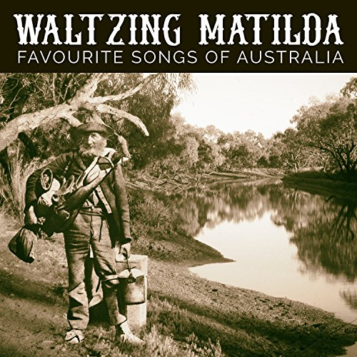 Waltzing Matilda - Favourite Songs Of Australia