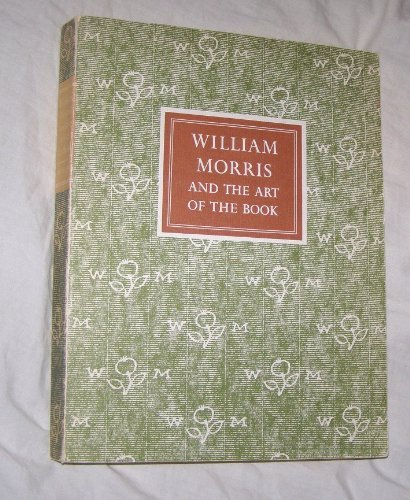 William Morris and the Art of the Book. by Paul & DUNLAP, Joseph & DREYFUS, John. NEEDHAM (1976-08-01)