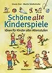 Schöne alte Kinderspiele: Ideen für K...