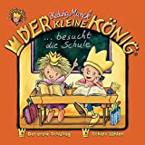 Der kleine König - CD / Der kleine König besucht die Schule