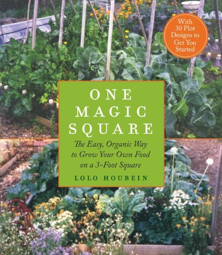 One Magic Square: The Easy, Organic Way to Grow Your Own Food on a 3-Foot Square by Lolo Houbein (2010-03-09)