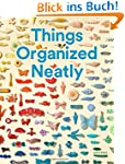 Things Organized Neatly: The Art of A...