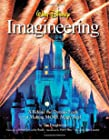 Walt Disney Imagineering - A Behind the Dreams Look at Making More Magic Real
