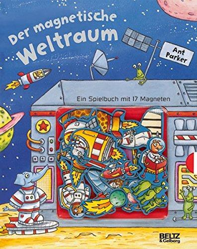 Der magnetische Weltraum: Vierfarbiges Spielbuch mit 17 Magneten