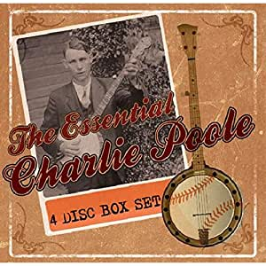 The Essential Charlie Poole (4CD)