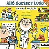 Allô docteur Ludo : comédie médicale |