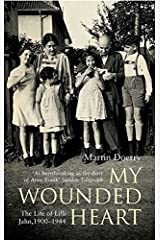 My Wounded Heart. The Life of Lilli Jahn, 1900-1944 Taschenbuch