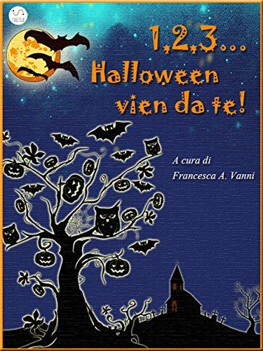 1 2 3 Halloween vien da te (Italian Edition)