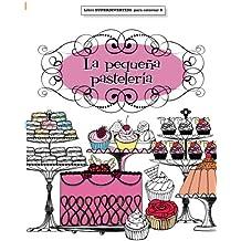 Libros para Colorear Adultos:  La pequeña pastelería: Volume 3 (Libros superdivertidos para colorear)