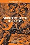 Orpheus with his Lute: Vocal score
