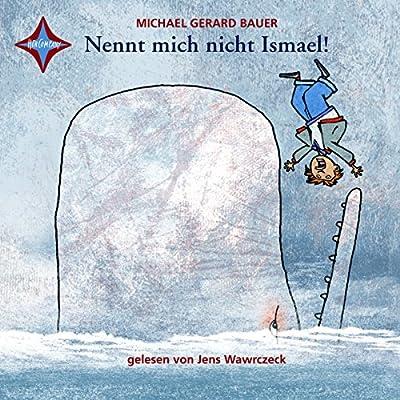Download Nennt Mich Nicht Ismael! (Ismael 1) PDF Free - CalvinDixon