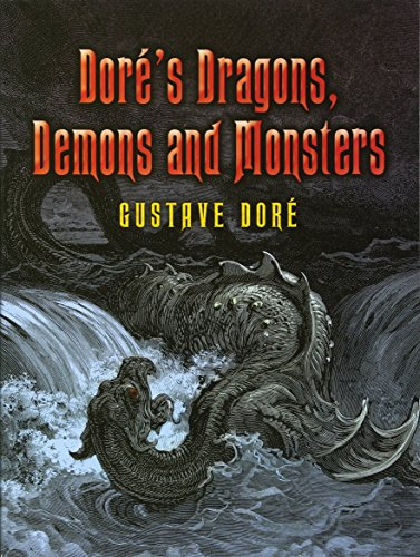 Dore's Dragons, Demons And Monsters..