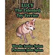 Lucy the Talented Toy Terrier (English Edition)