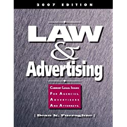 Law & Advertising ? Current Legal Issues for Agencies, Advertisers and Attorneys by Dean Fueroghne (2007-04-15)