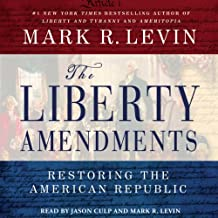 The Liberty Amendments: Restoring the American Republic