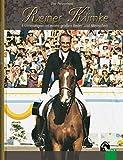 Reiner Klimke: Erinnerungen an einen großen Reiter und Menschen