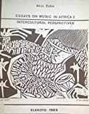 Essays on Music in Africa: Intercultural Perspectives (Bayreuth African Studies Series) - Akin Euba