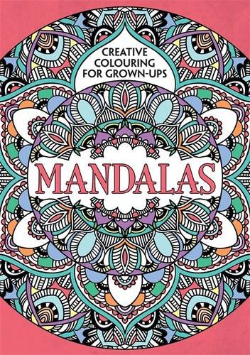 Mandalas: Creative Colouring for Grown-ups