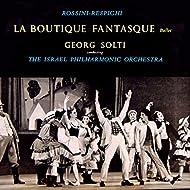 Rossini & Respighi: La Boutique Fantasque