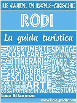 Rodi - La guida turistica di [Lorenzo, Luca Di]