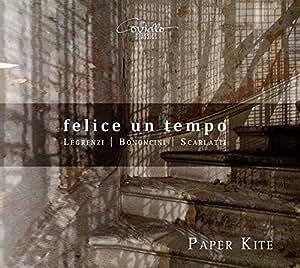 Felice un Tempo - Kantaten von Bononcini, Legrenzi & Scarlatti