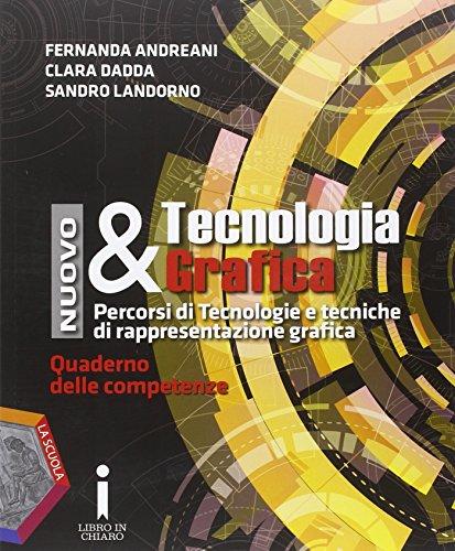 Nuovo tecnologia & grafica. Quaderno delle competenze. Per le Scuole superiori. Con DVD-ROM. Con e-book. Con espansione online