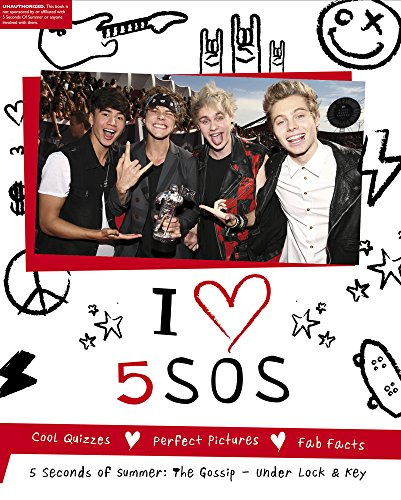I Heart 5SOS: The 5 Seconds of Summer Gossip, Under Lock & Key