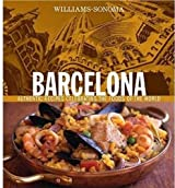 Williams-Sonoma Foods of the World: Barcelona: Authentic Recipes Celebrating the Foods of the World