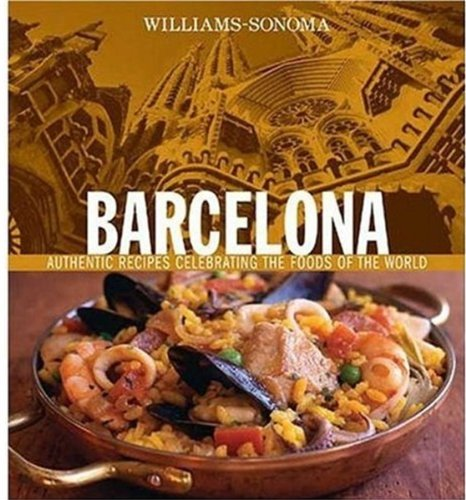 williams-sonoma-foods-of-the-world-barcelona-authentic-recipes-celebrating-the-foods-of-the-world