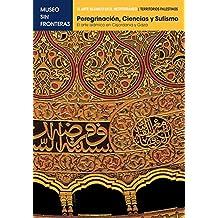 PEREGRINACIÓN, CIENCIAS Y SUFISMO. El arte islámico en Cisjordania y Gaza: 1 (El Arte Islámico en el Mediterráneo)
