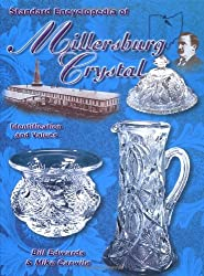 Standard Encyclopedia Of Millersburg Crystal by Bill Edwards (2001-04-15)