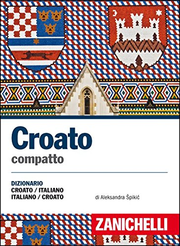 Croato compatto. Dizionario croato-italiano, italiano-croato