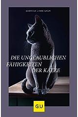 Die unglaublichen Fähigkeiten der Katze (GU Tier Spezial) Gebundene Ausgabe