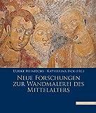 Neue Forschungen zur Wandmalerei des Mittelalters -