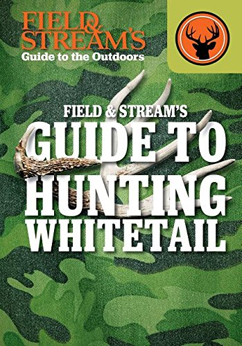 field-streams-guide-to-hunting-whitetail-field-streams-guide-to-the-outdoors
