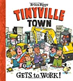 TINYVILLE TOWN - GETS TO WORK